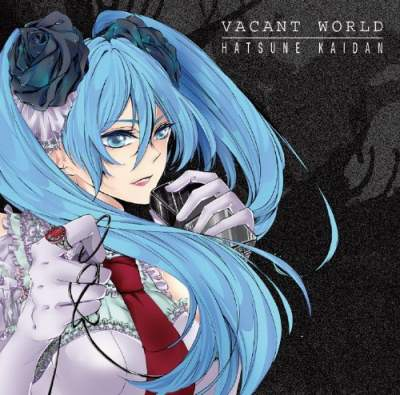 Hatsune Kaidan - Vacant World